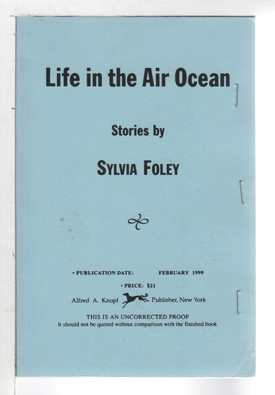 LIFE IN THE AIR OCEAN: Stories. by Foley, Sylvia.