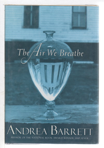 THE AIR WE BREATHE. by Barrett, Andrea.