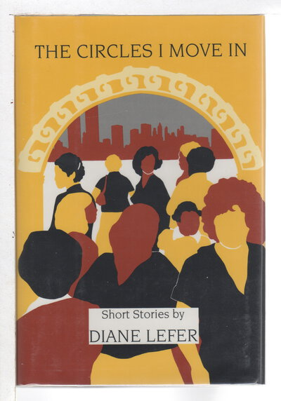 THE CIRCLES I MOVE IN: Short Stories. by Lefer, Diane.