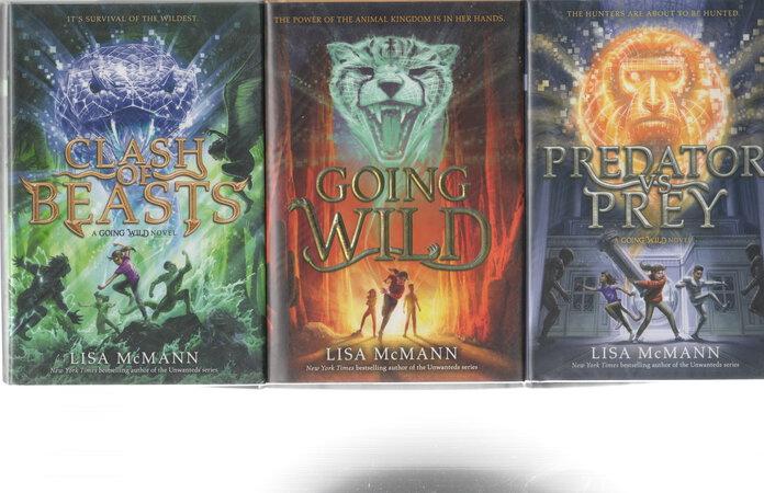 GOING WILD TRILOGY: Going Wild; Predator Vs Prey; Clash of Beasts (set of 3 volumes) by McMann, Lisa.