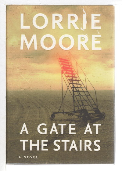 A GATE AT THE STAIRS. by Moore, Lorrie.