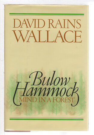 BULOW HAMMOCK: Mind in a Forest. by Wallace, David Rains.