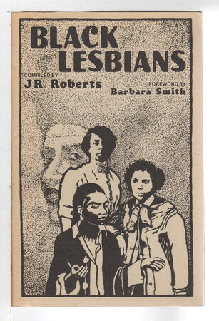 BLACK LESBIANS: An Annotated Bibliography. by Roberts, J R (Barbara Rae Henry), compiler; foreword by Barbara Smith.