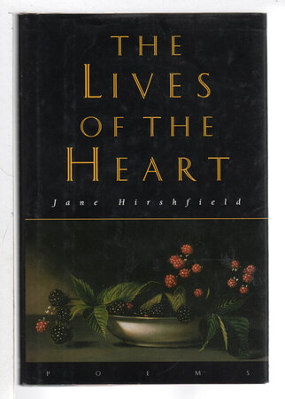 THE LIVES OF THE HEART. by Hirshfield, Jane.