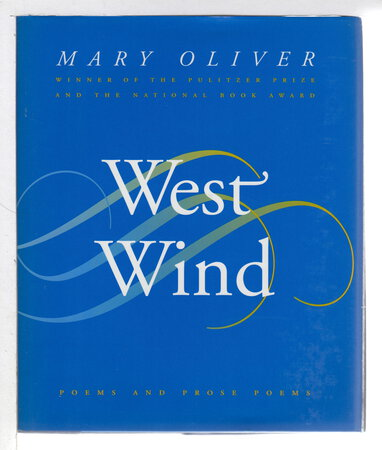 WEST WIND: Poems and Prose Poems. by Oliver, Mary (1935-2019)
