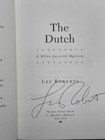 THE DUTCH: A Milan Jacovich Mystery. by Roberts, Les.