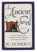 AN ANCIENT EVIL: The Knight's Tale of Mystery and Murder As He Goes on Pilgrimage from London to Canterbury. by Doherty, P. C.