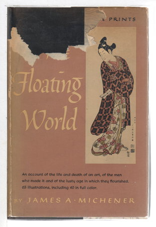 THE FLOATING WORLD. by Michener, James.