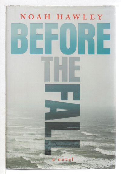 BEFORE THE FALL. by Hawley, Noah.