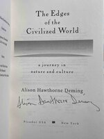 THE EDGES OF THE CIVILIZED WORLD: A Journey in Nature and Culture. by Deming, Alison Hawthorne,