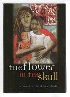 THE FLOWER IN THE SKULL. by Alcala, Kathleen.