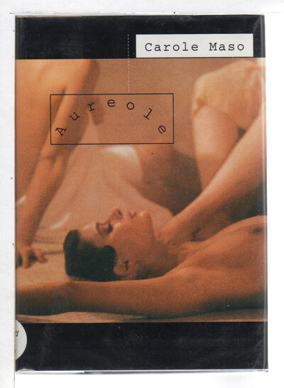 AUREOLE: An Erotic Sequence. by Maso, Carole.