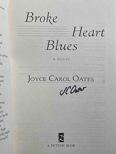 BROKE HEART BLUES. by Oates, Joyce Carol.