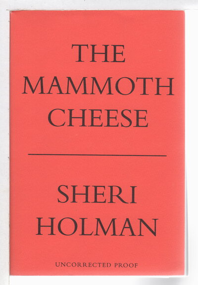 THE MAMMOTH CHEESE. by Holman, Sheri.