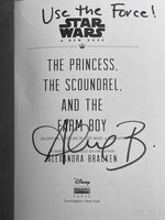 THE PRINCESS, THE SCOUNDREL, AND THE FARM BOY: An Original Retelling of Star Wars: A New Hope. by Bracken, Alexandra.