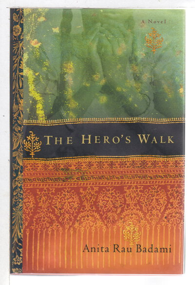 THE HERO'S WALK. by Badami, Anita Rau.