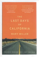 THE LAST DAYS OF CALIFORNIA. by Miller, Mary.