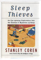 SLEEP THIEVES: An Eye-opening Exploration Into the Science and Mysteries of Sleep. by Coren, Stanley.