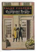 FALSE COLOURS. by Heyer, Georgette