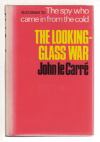 THE LOOKING-GLASS WAR. by Le Carre, John (pseudonym of David Cornwell, 1931-2020)
