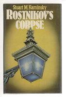 ROSTINIKOV'S CORPSE. by Kaminsky, Stuart M.
