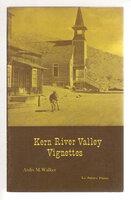 KERN RIVER VALLEY VIGNETTES. by Walker, Ardis M.