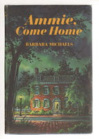 AMMIE, COME HOME. by Michaels, Barbara (pseudonym for Barbara Mertz.)
