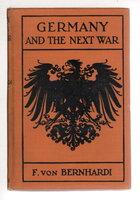 GERMANY AND THE NEXT WAR. by von Bernhardi, General Friedrich (1849-1930)