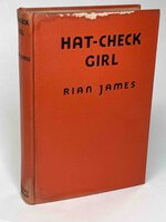 HAT-CHECK GIRL. by James, Rian [pseudonym of Julian Herbert Rothschild, 1899-1953]
