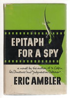 EPITAPH FOR A SPY. With a footnote by the author. by Ambler, Eric (1909-1998).