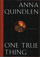 ONE TRUE THING by Quindlen, Anna
