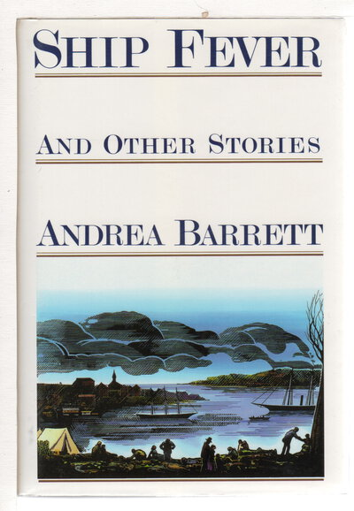 SHIP FEVER and Other Stories. by Barrett, Andrea