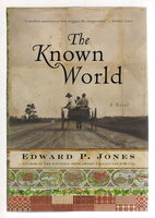 THE KNOWN WORLD. by Jones, Edward.