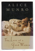 THE LOVE OF A GOOD WOMAN. by Munro, Alice.