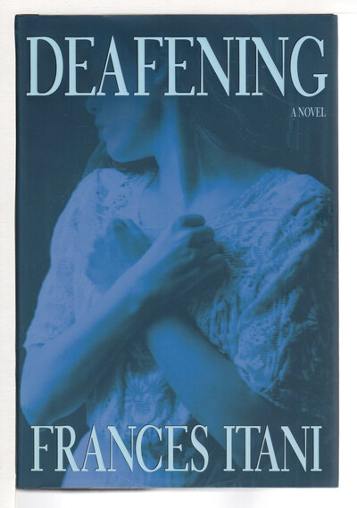 DEAFENING. by Itani, Frances.