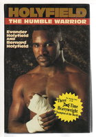 HOLYFIELD: The Humble Warrior. by Holyfield, Evander and Bernard Holyfield.