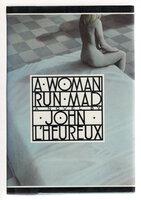 A WOMAN RUN MAD. by L'Heureux, John.