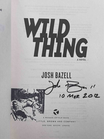 WILD THING. by Bazell, Josh.