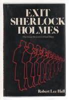 EXIT SHERLOCK HOLMES: The Great Detective's Final Days. by Hall, Robert Lee.