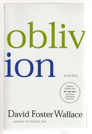 OBLIVION: STORIES. by Wallace, David Foster (1962-2008)