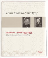 LOUIS KAHN TO ANNE TYNG:The Rome Letters 1953-1954. by [Kahn, Louis and Tyng, Anne] edited with commentary by Anne Griswold Tyng,