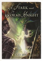 A STARK AND WORMY KNIGHT: Tales of Science Fiction, Fantasy and Suspense. by Williams, Tad; edited by Deborah Beale.