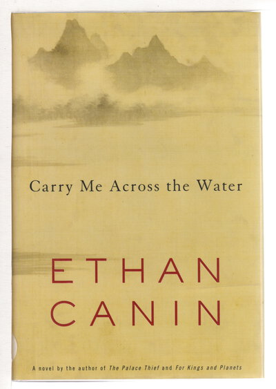 CARRY ME ACROSS THE WATER. by Canin, Ethan.