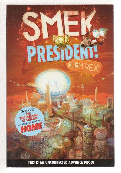 SMEK FOR PRESIDENT. by Rex, Adam.