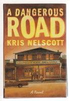 A DANGEROUS ROAD. by Nelscott, Kris.