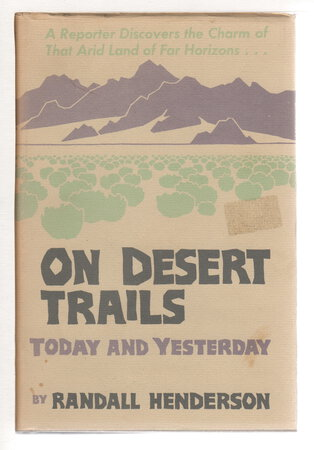 ON DESERT TRAILS: Today and Yesterday. by Henderson, Randall.
