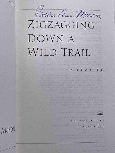 ZIGZAGGING DOWN A WILD TRAIL: Stories. by Mason, Bobbie Ann.