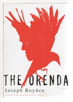 THE ORENDA. by Boyden, Joseph.