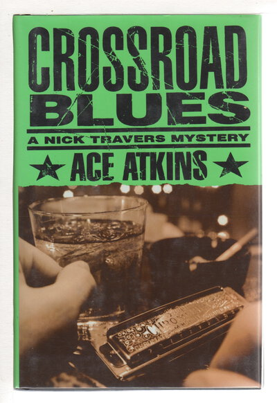 CROSSROAD BLUES: A Nick Travers Mystery. by Atkins, Ace