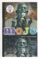 MOJO: CONJURE STORIES. by [Anthology - signed] Hopkinson, Nalo, editor; Tananarive Due, Barbara Hambly, and Steven Barnes, signed.